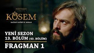 Muhteşem Yüzyıl: Kösem | Yeni Sezon - 13.Bölüm (43.Bölüm) | Fragman 1