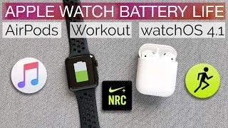 Apple Watch Series 3 ⌚️watch OS 4.1 Battery Life | LTE | Apple Music | AirPods