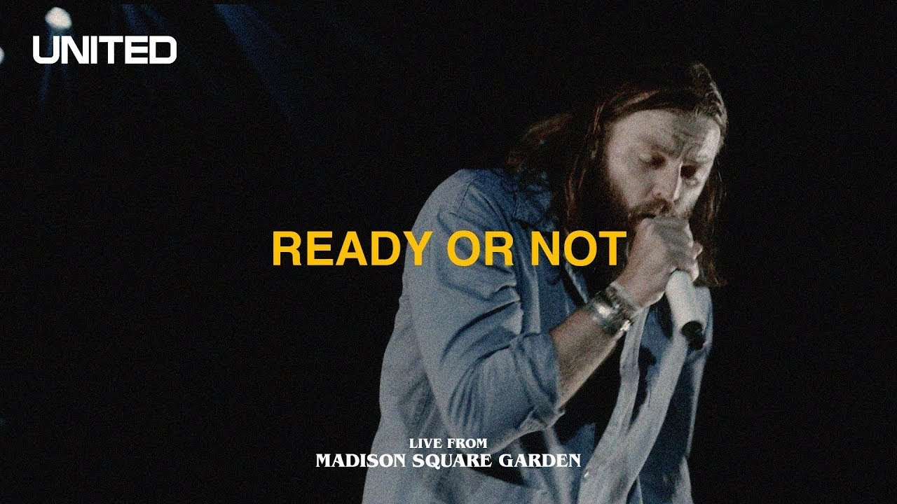 Ready Or Not (Live from Madison Square Garden) - Hillsong UNITED