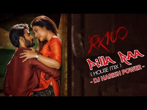 RX 100 Movie Song Pilla Raa Remix BY DJ HARISH POWER