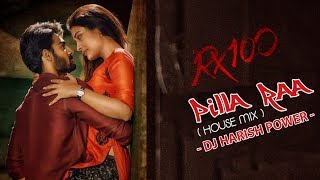 RX 100 Movie Song Pilla Raa Remix BY DJ HARISH POWER