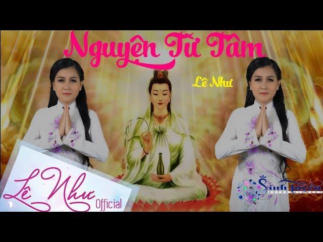 NGUYỆN TỪ TÂM    Lê Như Official    Bài hát về Phật Pháp hay nhất
