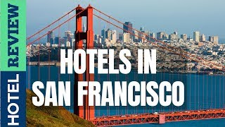✅San Francisco Hotels: Best Hotels in San Francisco (2019)[Under $100]