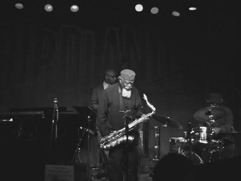 Pharoah Sanders Quartet - The Creator Has A Master Plan - Birdland, NYC - 4.6.16