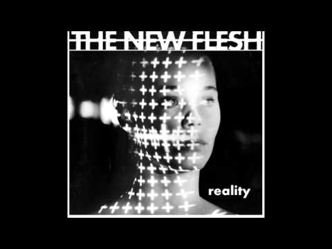"The New Flesh ""Reality"""