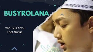 Full HD + Lyric - Busyrolana Voc. Gus Azmi Feat Nurus  - Syubbanul Muslimin