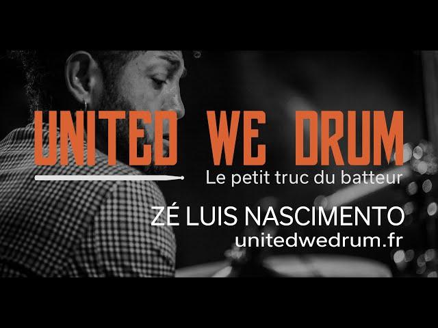 Zé Luis Nascimento - United We Drum, le petit truc du batteur
