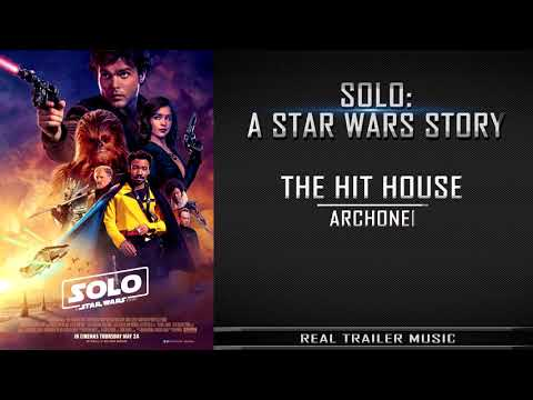 Solo: A Star Wars Story Official Trailer Music | The Hit House - Archonei