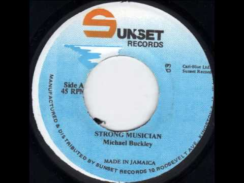 Michael Buckley - Strong Musician