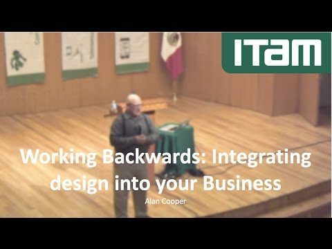 Working Backwards: Integrating Design into your Business. Alan Cooper