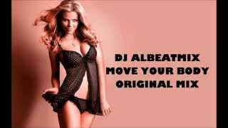 Dj albeatmix - Move your body (original mix)