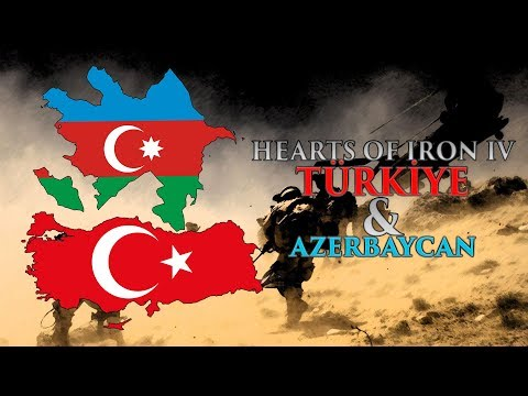 YENİ SERİ - AZERBAYCAN & TÜRKİYE - HEARTS OF IRON IV - BÖLÜM 1