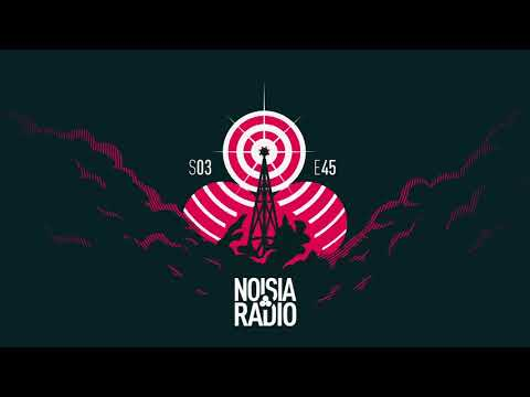 Noisia Radio S03E45 (Fixed)