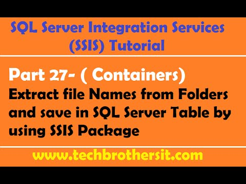 SSIS Tutorial 27-Extract file Names from Folders and save in SQL Server Table by using SSIS Package