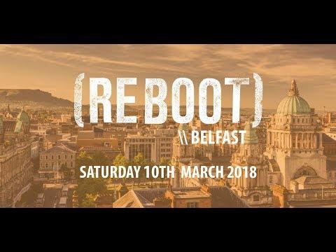 REBOOT Belfast Promo 2018