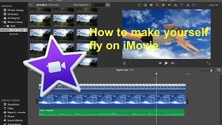 How to make yourself fly on iMovie (Beginners)