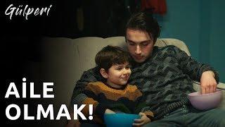 Gülperi   20.Bölüm - Aile Olmak!