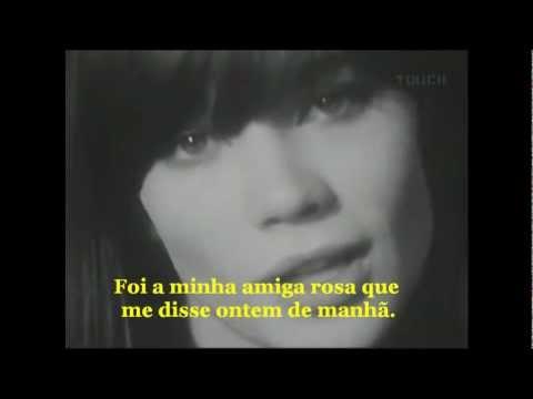 Mon amie la rose 1964 - Francoise Hardy. Traduzido e Legendado para o Português.