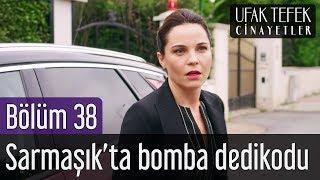 Ufak Tefek Cinayetler 38. Bölüm - Sarmaşık'ta Bomba Dedikodu