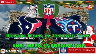 Houston Texans vs. Tennessee Titans | #NFL WEEK 13 | Predictions Madden 18
