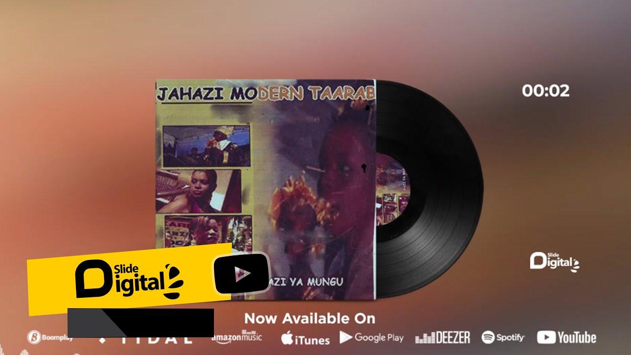 Download Jahazi Modern Taarab - Kazi Ya Mungu (Official Audio)