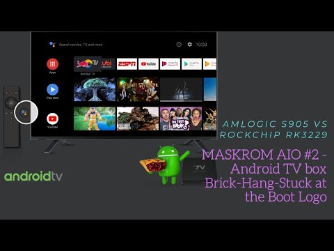 MASKROM AIO #2 - Android TV box Brick-Hang-Stuck at the Boot Logo - Amlogic s905 vs Rockchip RK3229
