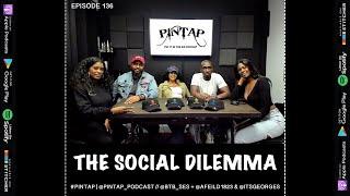 #PINTAP Episode 136: Social Dilemma + Iddris Sandu, What is rich?, Situationships + Entanglements...