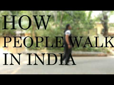 HOW PEOPLE WALK IN INDIA II MJ TUBE II