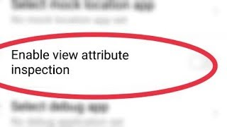 Enable view attribute inspection In Redmi Note 5 Pro