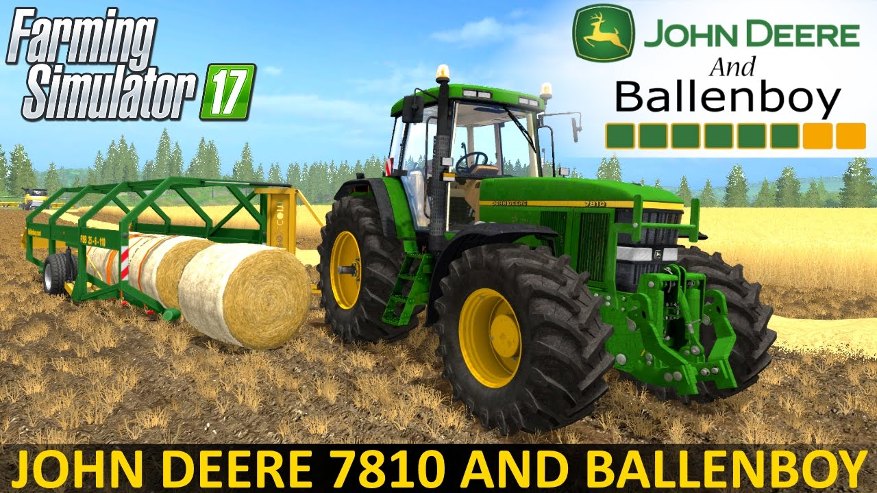 Farming Simulator 17 JOHN DEERE 7810 AND BALLENBOY