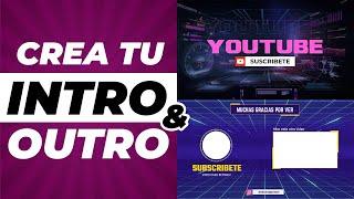 🟡  Como crear un INTRO y OUTRO para YouTube FÁCIL (sin programa)