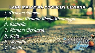 FULL LIRIK KUMPULAN LAGU MALAYSIA COVER BY LEVIANA