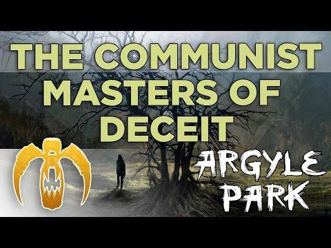 Argyle Park - The Communist Masters of Deceit
