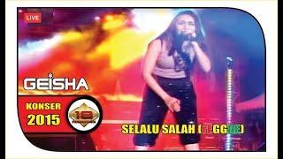 "UBAH ARANSEMEN "" GEISHA "" KERENNN ... LAGU SELALU SALAH | REGGAE  (Live Konser Tasikmalaya 2015)"