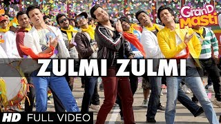 Zulmi Zulmi: Grand Masti Full Video Song HD |  Riteish Deshmukh, Vivek Oberoi, Aftab Shivdasani