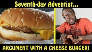 Seventh-day Adventist... Argument with a Cheese Burger! - [ FUNNY ]