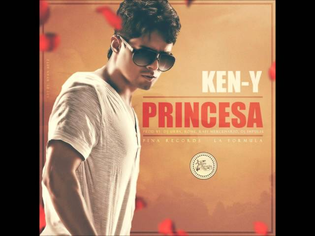 Ken-Y - Princesa (Prod. By Dj Urba & Rome, Rafi Mercenario Y Dj Impulse) Videos De Viajes