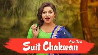 Preet Thind | Suit Chakwan | Full Video | Bunty Bains Productions | Latest Punjabi Song 2017