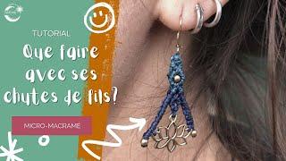 """TUTO macramé - Boucles d'oreille """"chutes de fils"""""""