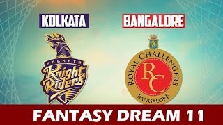 Kolkata Knight Riders vs Royal Challengers Bangalore FANTASY DREAM 11 IPL 2018