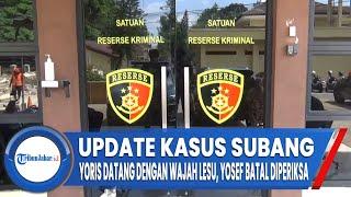 Update Kasus Subang, Yoris Datang Dengan Wajah Lesu, Yosef Batal Diperiksa