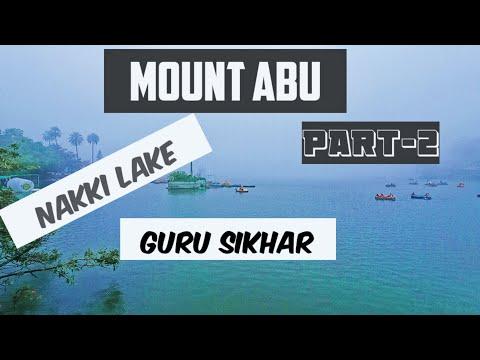 MOUNT ABU   PART-2   GURU SIKHAR AND NAKKI LAKE   ACTION EXPLORE