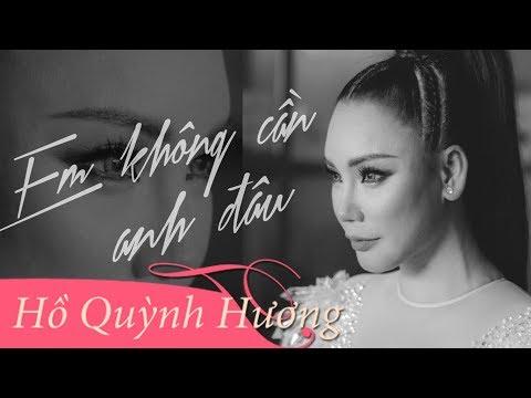 EM KHÔNG CẦN ANH ĐÂU   Hồ Quỳnh Hương   Dance Version Official 4K