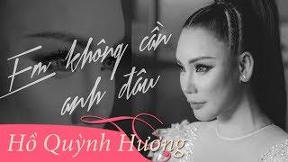 EM KHÔNG CẦN ANH ĐÂU | Hồ Quỳnh Hương | Dance Version Official 4K