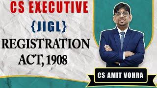 Registration Act,1908 || JIGL || CS Executive Lecture || New Syllabus Dec 2021