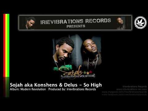 Sojah aka Delus & Konshens - So High (Modern Revolution)