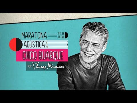 Live Maratona Acústica CHICO BUARQUE por Thiago Miranda - Ao vivo em SUA casa