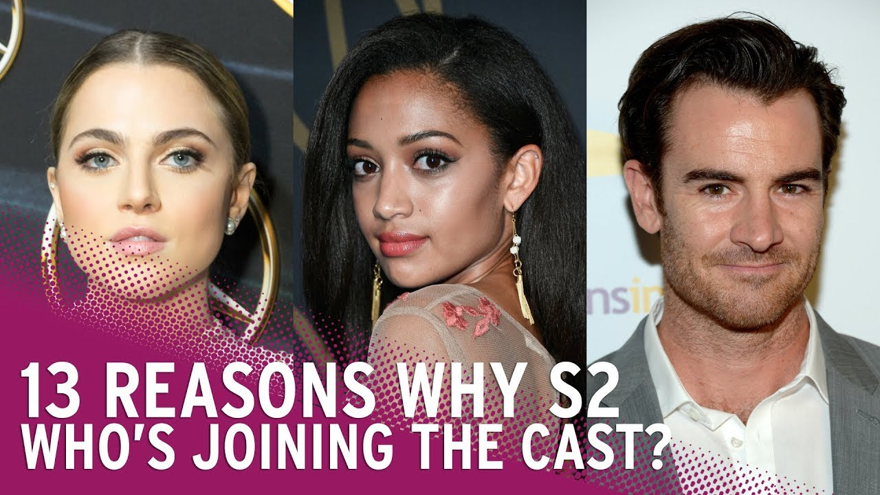 13 Reasons Why Season 2 Meet The New Cast Youtube