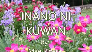 INANO NI KUWAN-by-Mae Rivera(created by:Zairah)