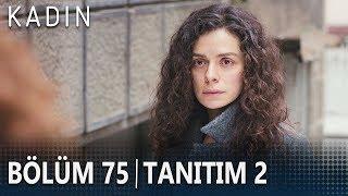 Kadın 75. Bölüm 2. Tanıtımı